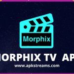 Morphix TV APK Reviews Latest Version Download On Firestick