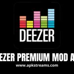 Deezer Premium Mod APK Latest Version Free Download